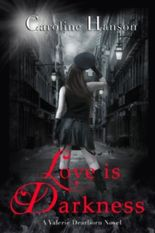 Love is Darkness (The Valerie Dearborn Trilogy-- Book 1)