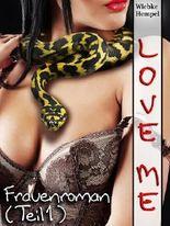 Love me: Heiterer Frauenroman (1. Teil)
