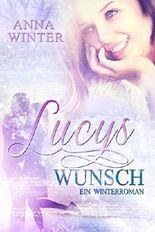 Lucys Wunsch: Ein Winterroman