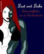 Lust und Liebe: Leidenschaftliches aus der Erotikschmiede