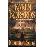 MORNING SONG {{ MORNING SONG }} By ROBARDS, KAREN ( AUTHOR) Feb-01-2011