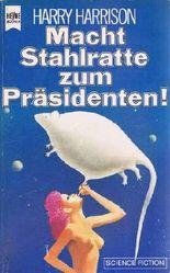 Macht Stahlratte zum Präsidenten