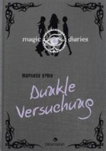 Magic Diaries - Dunkle Versuchung