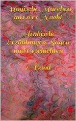 Magische Märchen aus 1001 Nacht - Arabische Erzählungen, Sagen und Geschichten 1. Band (illustriert)