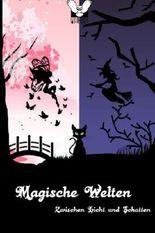 Magische Welten: Zwischen Licht und Schatten