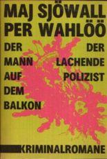 Maj Sjöwall: Der Mann auf dem Balkon / Der lachende Polizist