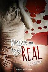 Make Me Feel Real