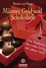 Männer, Geld und Schokolade
