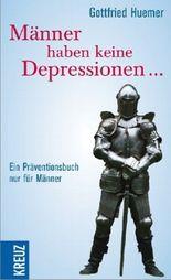 Männer haben keine Depressionen ...