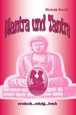 Mantra und Tantra - erotisch, witzig, frech