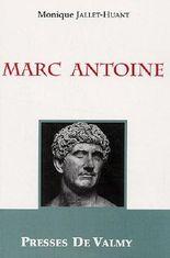 Marc Antoine : Généralissime, prince d'orient et acteur dans la chute de la République romaine