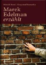 Marek Edelmann erzählt