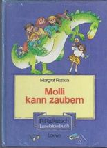Margret Rettich: Molli kann zaubern