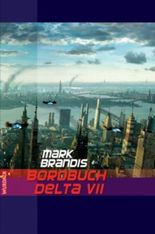 Mark Brandis - Bordbuch Delta VII (Weltraumpartisanen)