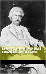 Mark Twain and Subscription Publishing:  A Profitable Affair
