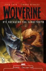 Marvel Exklusiv Softcover #105: Wolverine - Die Rückkehr von Sabretooth (2013, Panini)