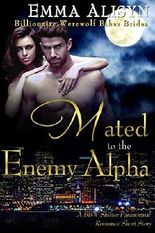 Mated to the Enemy Alpha: A BBW Shifter Paranormal Erotic Romance (Billionaire Werewolf Biker Brides Book 1)