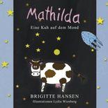 Mathilda: Eine Kuh auf dem Mond