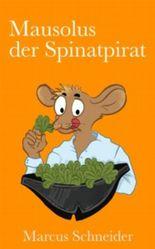 Mausolus der Spinatpirat