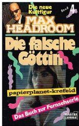 Max Headroom 4: Die falsche Göttin. (Science Fiction) Bastei 11409 ; 3404114094
