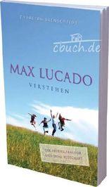 Max Lucado verstehen