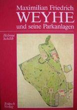 Maximilian Friedrich Weyhe und seine Parkanlagen
