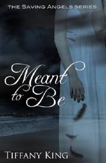Meant to Be (The Saving Angels Series Book 1)