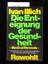 Medical nemesis: The expropriation of health (Ideas in progress)
