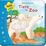 Mein Fühlbuch. Tiere im Zoo