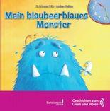 Mein blaubeerblaues Monster: Geschichten zum Lesen und Hören