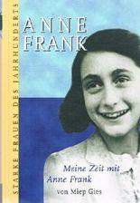 Meine Zeit mit Anne Frank. Starke Frauen des Jahrhunderts - Anne Frank