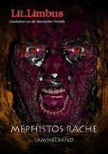 Mephistos Rache: Die Wette - Sammelband: 6 (Lit.Limbus. Geschichten aus der literarischen Vorhölle)