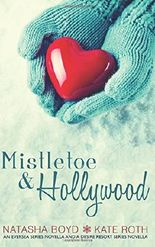 Mistletoe & Hollywood: An Eversea Series Novella & A Desire Resort Series Novella