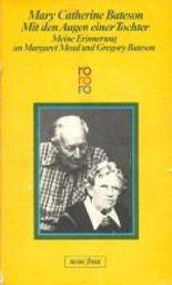 Mit den Augen einer Tochter. Meine Erinnerung an Margaret Mead und Gregory Bateson