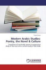 Modern Arabic Studies: Poetry, the Novel & Culture