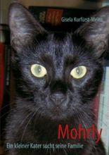 Mohrly: Ein kleiner Kater sucht seine Familie