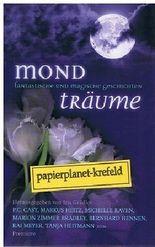 Mondträume : fantastische und magische Geschichten.