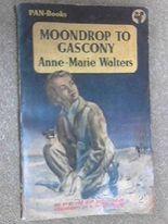 Moondrop To Gascony (Pan Books)