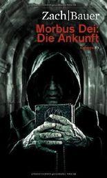 Morbus Dei: Die Ankunft. Roman von Bastian Zach (2010) Taschenbuch