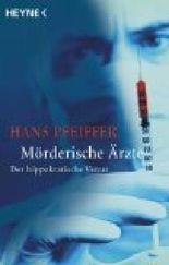 Mörderische Ärzte - der hippokratische Verrat.