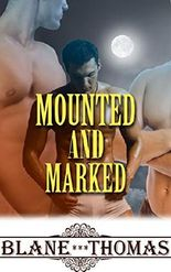 Mounted and Marked (MMM Paranormal Shifter Menage Romance)