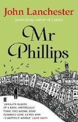 Mr Phillips by Lanchester, John (2013)