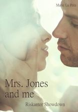 Mrs. Jones and me: Riskanter Showdown