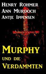 Murphy und die Verdammten (Dämonenjäger Murphy)