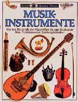 Musikinstrumente. Bau, Funktionsweise, Spielmöglichkeiten. Reihe: Sehen-Staunen-Wissen