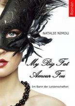My Big Fat Amour Fou (My Big Fat Amour Fou - Im Bann der Leidenschaften)