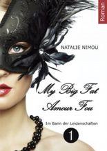 My Big Fat Amour Fou 1 (My Big Fat Amour Fou - Im Bann der Leidenschaften)