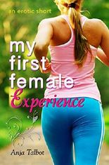 My First Female Experience (Lesbian Erotic Shorts)
