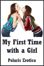 My First Time with a Girl: Five First Lesbian Sex Erotica Stories