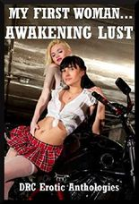 My First Woman...Awakening Lust:  Five First Lesbian Sex Erotica Stories